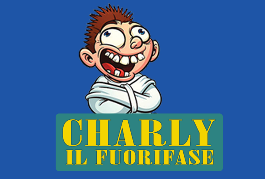 CHARLY IL FUORIFASE
